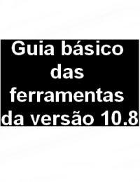 Guia básico das ferramentas do programa (versão 10.8)